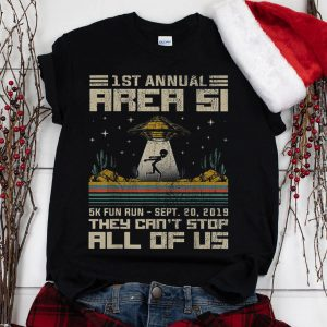 The Best 1st Annual Area 51 They Can't Stop All Of Us UFO Alien Vintage cactus shirt