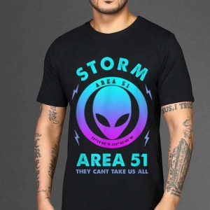 The best trend Storm Area 51 They Can't Take Us All Alien shirt