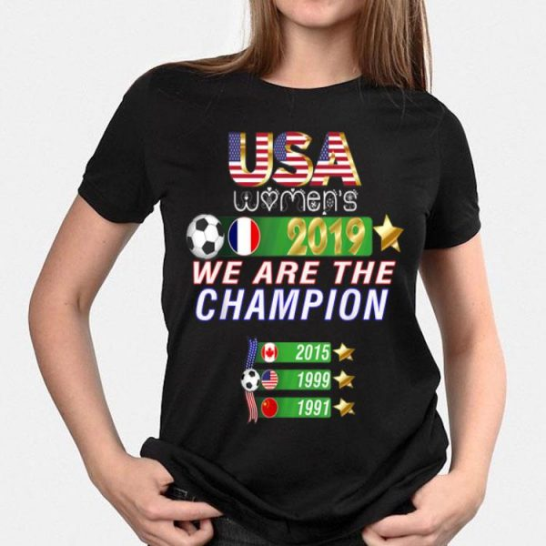 USA Women Soccer 2019 We Are The Champion shirt