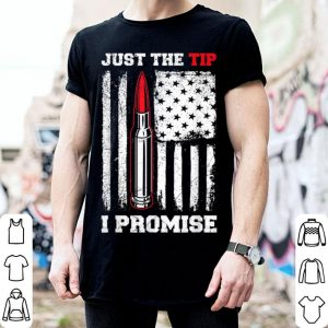 Veteran Us Flag Just The Tip I Promise S shirt
