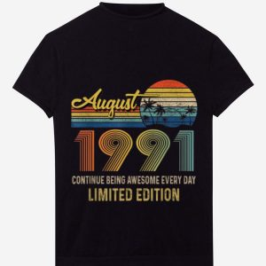 Vintage Born In August 1991 August Continue Being Awesome Every Day hoodie