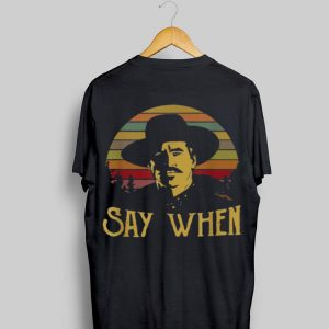 Vintage Say When Tombstone Doc Holliday shirt