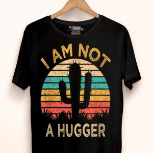 Am Not A Hugger Cactus Avoid Hugs shirt