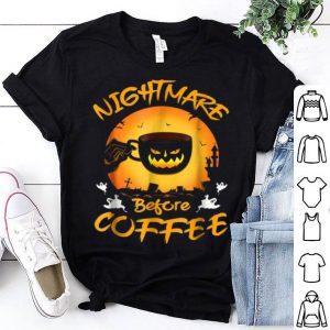 Awesome Nightmare Before Coffee Halloween Cute Mug Gift shirt