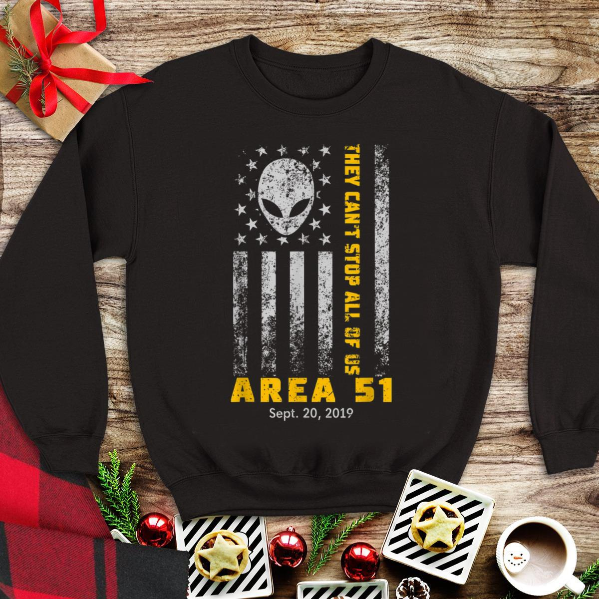 Awesome Storm Area 51 They Can t Stop All Of Us Alien Face American Flag shirt 1 - Awesome Storm Area 51 They Can't Stop All Of Us Alien Face American Flag shirt