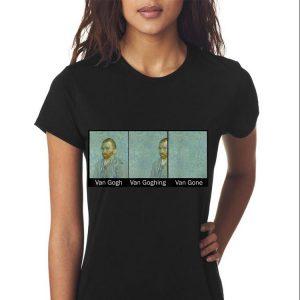 Awesome Van Gogh Van Goghing Van Gone shirt 2