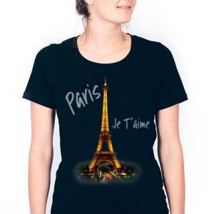 Eiffel Tower Paris Je T'aime I Love Paris France shirt