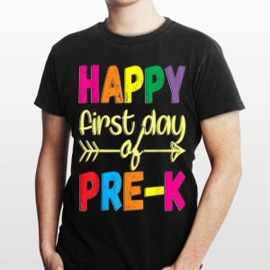 Happy First Day of Pre-K T Back To School shirt