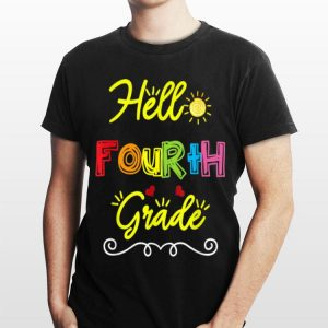 Hello Fourth Grade Back to School Teacher Student shirt