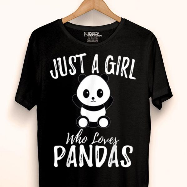 Just A Girl Who Loves Pandas shirt