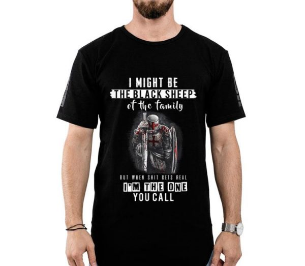 Knights Templar When Shit Gets Real I'm The One You Call shirt