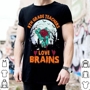 Nice 8th Grade Teachers Love Brains Halloween School Gifts shirt