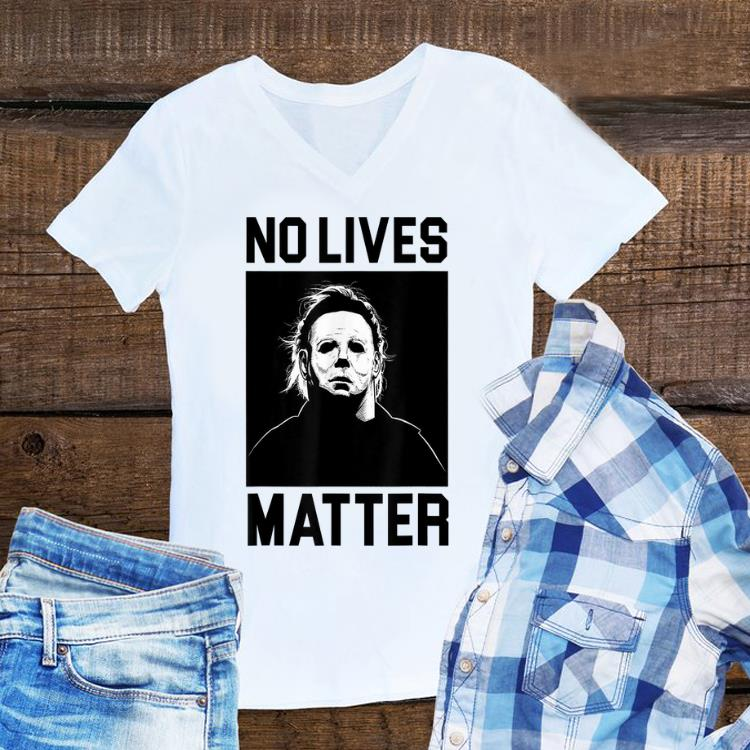 No Lives Matter Michael Myers Halloween Horror sweater 1 1 - No Lives Matter Michael Myers Halloween Horror sweater