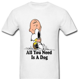 Snoopy Peanuts All You Need Is a Dog - Dog Lover shirt