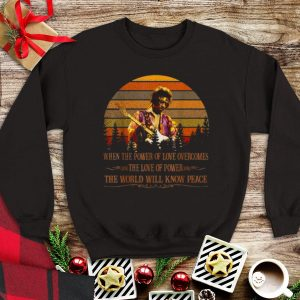 Vintage Jimi Hendrix When Power Of Love Overcomes Love Of Power The World Will Know Peace sweater
