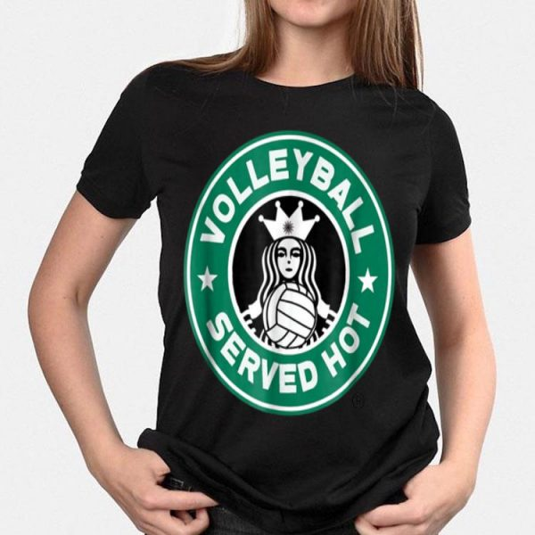 Volleyball Served Hot shirt