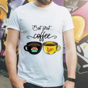 But First Coffee Central Perk Luke's shirt 1
