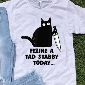 Feline A Tad Stabby Today - Black Cat With Knife shirt