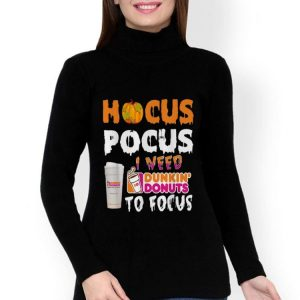 Hocus Pocus I Need Dunkin' Donuts To Focus Pumpkin shirt