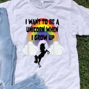 I Want To Be A Unicorn When I Grow Up Rainbow Unicorn shirt