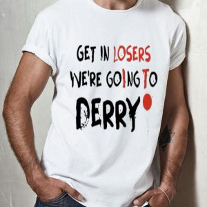 IT Get In Losers We're Going To Derry Pennywise shirt