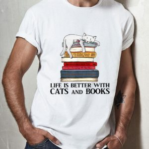 Life Is Better With Cats And Books - Cat Lover shirt
