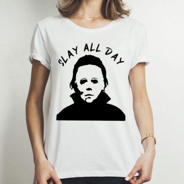 Michael Myers Slay All Day Horror Halloween shirt