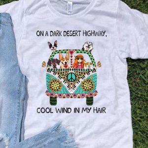 On A Dark Desert Highway Cool Wind In My Hair Hippie Dog shirt
