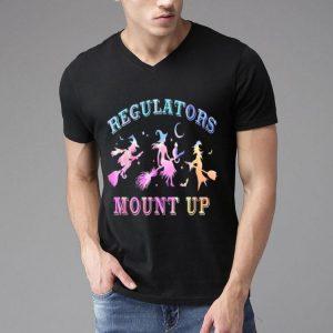 Regulators Mount Up Broomstick Halloween Witch shirt