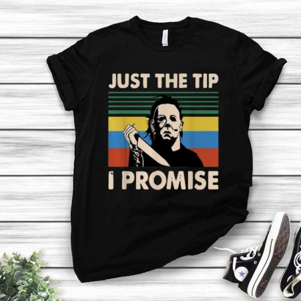 Vintage Michael Myers Just The Tip I Promise shirt