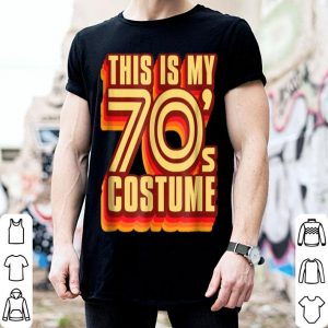 Hot This Is My 70's Costume Halloween shirt