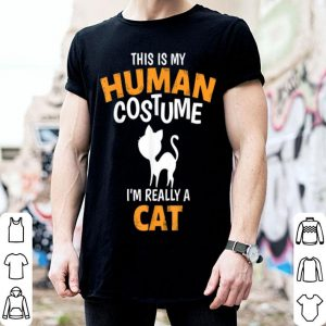 Hot This is My Human Costume I'm Really A Cat Funny Halloween shirt
