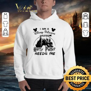 Nice I am a Disney Princess unless Harry Potter needs me shirt 2