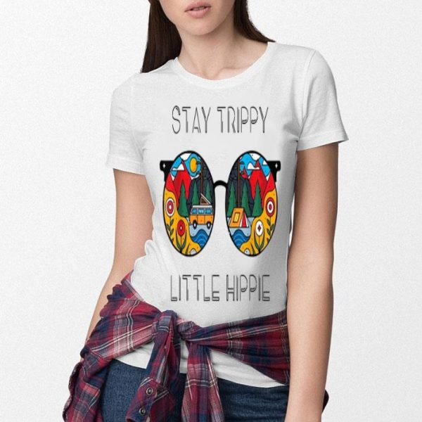 Nice Stay Trippy Little Hippie Glasses Hippie Camping Gift shirt