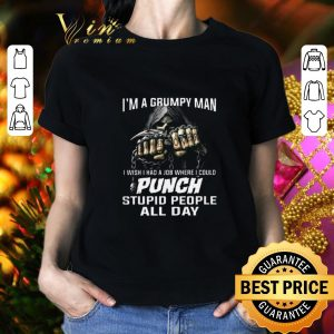 Pretty I'm a grumpy man game over i could punch stupid people all day shirt 1