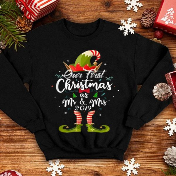 Beautiful Our First Christmas As Mr & Mrs Elf Merry Christmas 2019 shirt