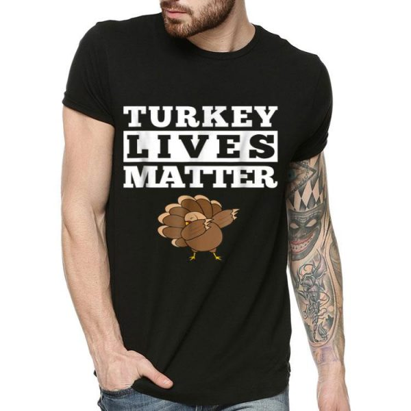 Beautiful Turkey Lives Matter Funny Dabbing Turkey Thanksgiving shirt