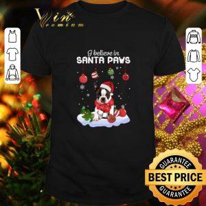 Cheap Boston Terrier I believe in Santa Paws Christmas shirt