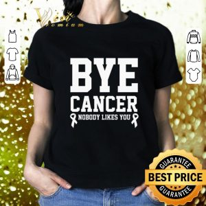 Cheap Bye cancer nobody likes you Breast Cancer shirt