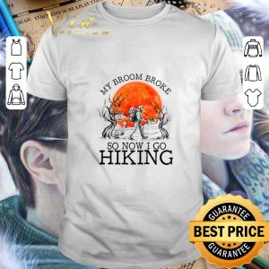 Funny Camping My broom broke so now i go hiking sunset shirt
