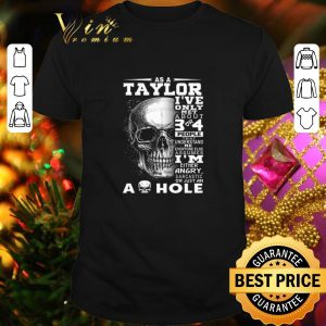 Funny Skull As an Taylor i've only met about 3 or 4 people that understand shirt