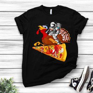 Hot Astronaut Riding Turkey and Pizza-Astronaut Thanksgiving shirt
