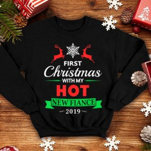 Official 2019 First Christmas With My Hot New Fiance shirt