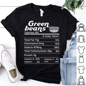 Original Green beans Nutrition Facts Funny Thanksgiving Costume Gift shirt