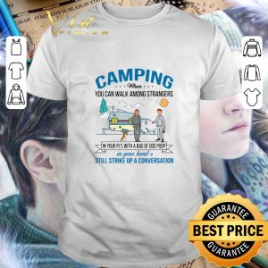 Premium Camping when you can walk among strangers in your pj's with a bag shirt