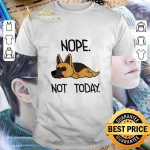 Premium German Shepherd nope not today shirt