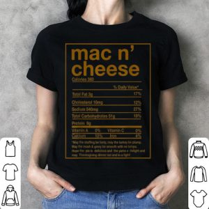 Top Funny Mac N' Cheese Nutrition Facts Thanksgiving Matching shirt