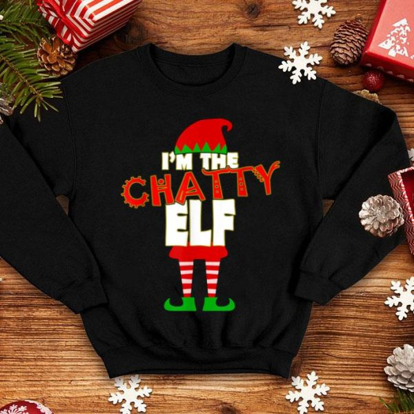 Awesome I'm The Chatty Elf Christmas Matching Elves Family Group sweater