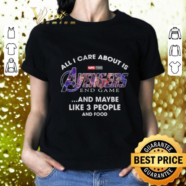 Cheap All i care about is Avengers Endgame and like maybe 3 people and food Marvel shirt