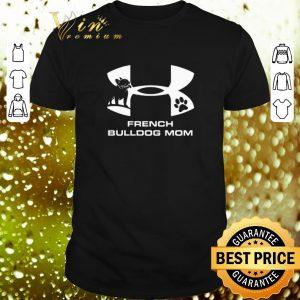 Funny French Bulldog mom shirt